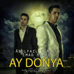 Abolfazl Esmaeili Ay Donya Emad Hamedi New Version