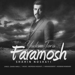 Shahin Nosrati Yadam Toro Faramosh