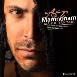 Majid Yahyaei Az To Mamnoonam
