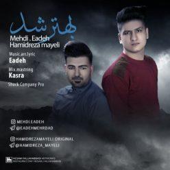 Mehdi Eadeh Hamidreza Mayeli Behtar Shod