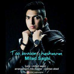 Milad Saghi To Baroone Cheshmham