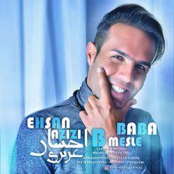 ahang new Ehsan Azizi B Mesle Baba sd4s4d8wwwq