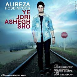 Alireza Hoseinpoor Yejoori Ashegh Sho