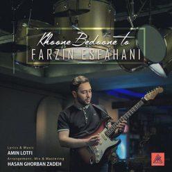 Farzin Esfahani Khoone Bedoone To