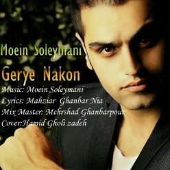 Moein Soleymani Geryeh Nakon