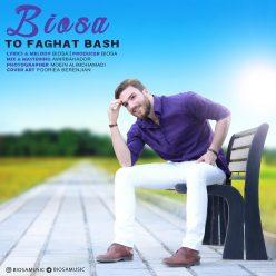 Biosa To Faghat Bash