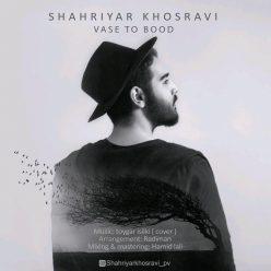 Shahriyar Khosravi Vase To Bood