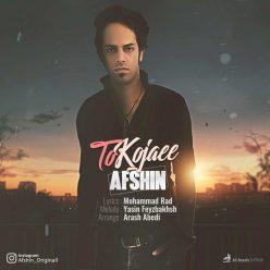 Afshin To Kojaee
