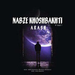 Arash Molagholi Nabze Khoshbakhti