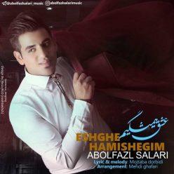 Abolfazl Salari Eshghe Hamishegim