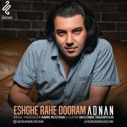 Adnan Eshghe Rahe Dooram