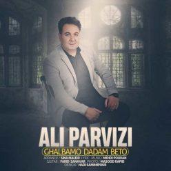 Ali Parvizi Ghalbamo Dadam Be To