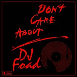 Dj Foad Dont Care About