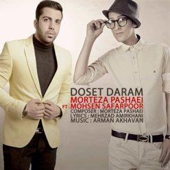 Mohsen Safarpoor Dooset Daram Ft Morteza Pashaei