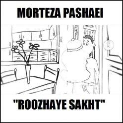 Morteza Pashaie Roozhaye Sakht