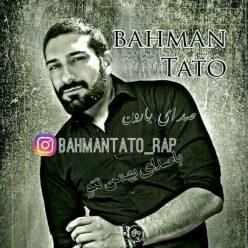 Bahman Tato Sedaye Baroon