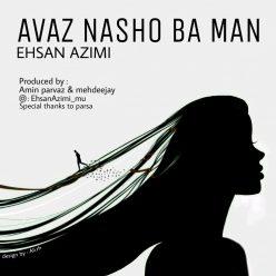 Ehsan Azimi Dige Avaz Nasho Ba Man