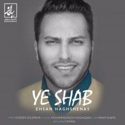 Ehsan Haghshenas Ye Shab