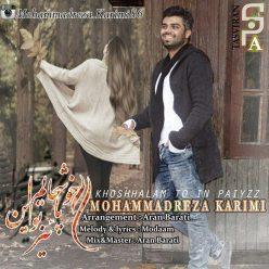 Mohammadreza Karimi Khoshhalam To In Paeiz