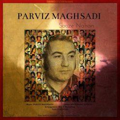 Parviz Maghsadi Sooze Nahan