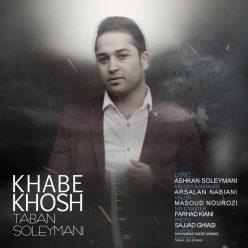 Taban Soleymani Khabe Khosh