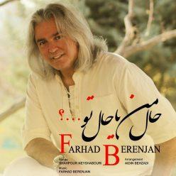 Farhad Berenjan Hale Man Ya To