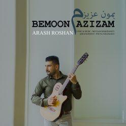 Arash Roshan Bemoon Azizam
