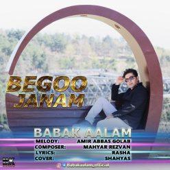 Babak Aalam Begoo Janam