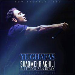 Shadmehr Aghili Ye Ghafas Ali Forouzan Remix