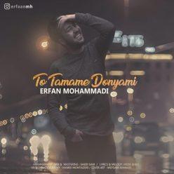 Erfan Mohammadi To Tamame Donyami