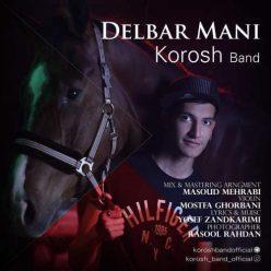 Korosh Band Delbare Mani