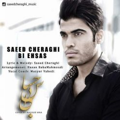 Saeed Cheraghi Bi Ehsas