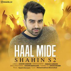 Shahin S2 Haal Mide