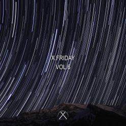 Various Artiste X.friday Vol 6
