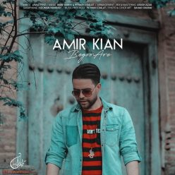Amir Kian Begoo Are