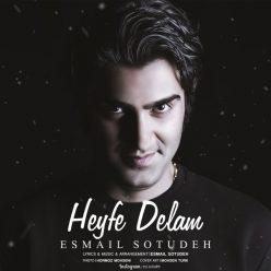 Esmail Sotudeh Heyfe Delam