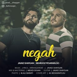 Javad Shaygan Ft. Behrouz Pesarakloo Negah