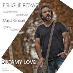 Majid Rahbari Eshghe Royaei