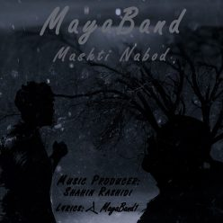Maya Band Mashti Nabod