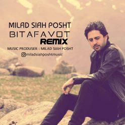 Milad Siahposht Bitafavot Remix