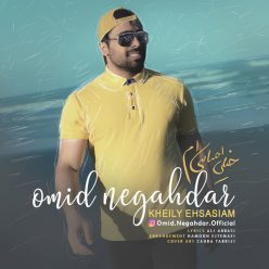 Omid Negahdar Kheily Ehsasiam