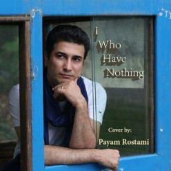 Payam Rostami I Who Have Nothing