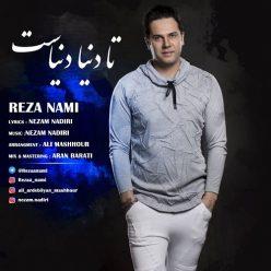 Reza Nami Ta Donya Donyast