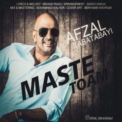 Afzal Tabatabayi Maste Toam