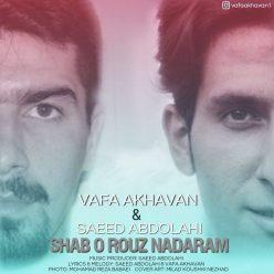 Vafa Akhavan Saeed Abdolahi Shab O Rouz Nadaram