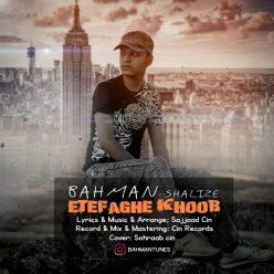 Bahman Bihalo Feat Shalize Etefaghe Khoob