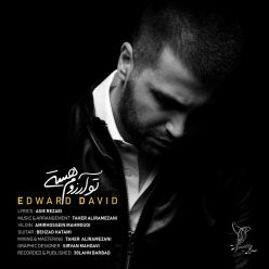 Edward David To Arezoom Hasti