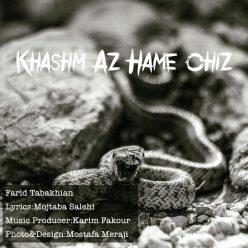 Farid Tabakhian Khashm Az Hame Chiz