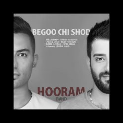 Hooram Band Begoo Chi Shod