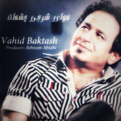 Vahid Baktash Havaye Sharjiye Cheshmat